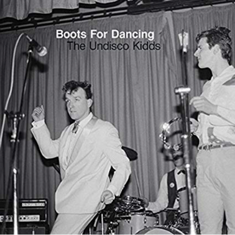 The Undisco Kidds / Boots for Dancing