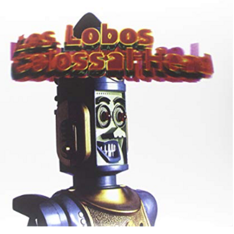 Los Lobos / Colossal Head
