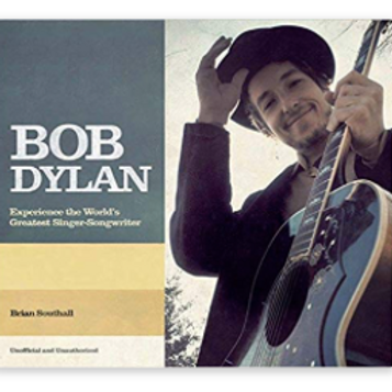 Bob Dylan: The Story of the World's Greatest Singer-Songwriter Hardcover