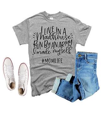 I Live in a Madhouse T-Shirt.jpg