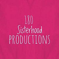 180 Sisterhood Productions