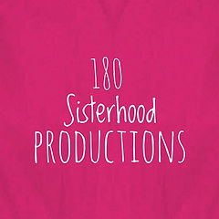 180 Sisterhood Productions