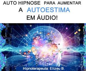 Auto hipnose em áudio para aumentar a alta estima