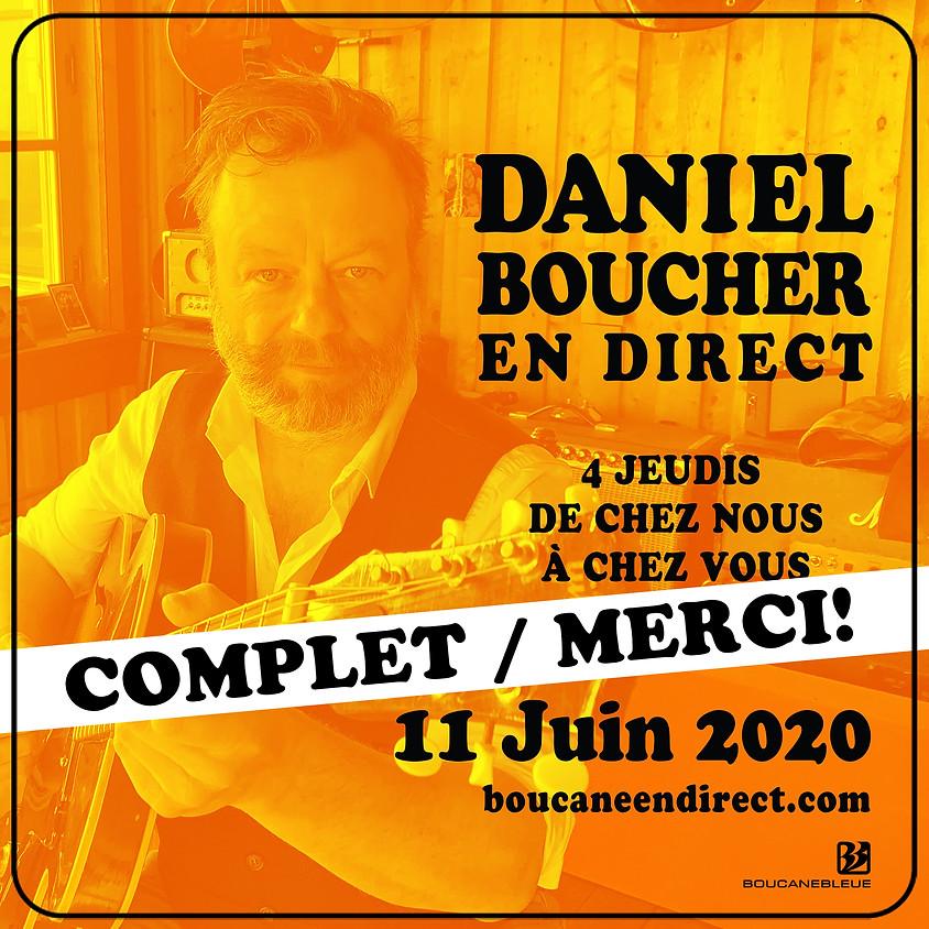Daniel Boucher - Jeudi 11 Juin de Chez Nous à Chez Vous