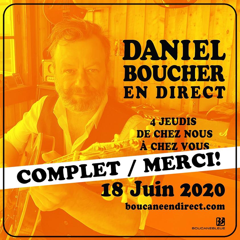 Daniel Boucher - Jeudi 18 Juin de Chez Nous à Chez Vous