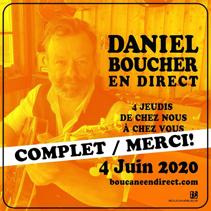Daniel Boucher - Jeudi 4 Juin de Chez Nous à Chez Vous