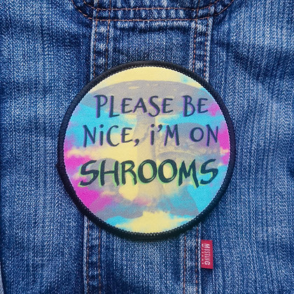 Im on Shrooms Printed Patch