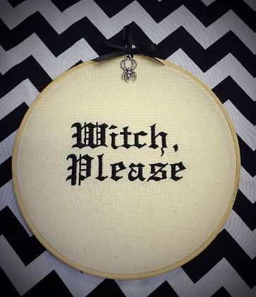 """Witch,Please 8"""" embroidery hoop art"""