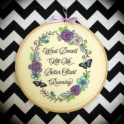 """What Doesn't Kill Me 9"""" embroidered wall art"""