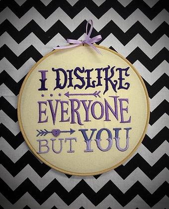 "I Dislike Everyone 10"" embroidered wall art"