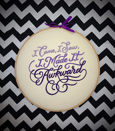 "Awkward 10"" embroidery hoop art"