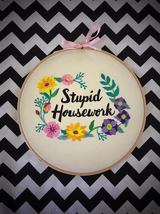 "Stupid Housework 9"" embroidered wall art"