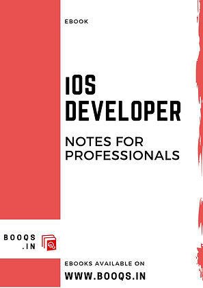 iOS DEVELOPER Notes for Professionals - ebook by BOOQS.IN