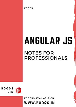 ANGULAR JS Notes for Professionals - ebook by BOOQS.IN