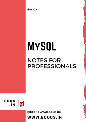 MYSQL Notes for Professionals - ebook by BOOQS.IN