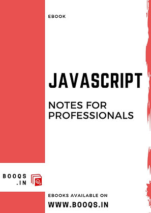 JAVASCRIPT Notes for Professionals - ebook by BOOQS.IN