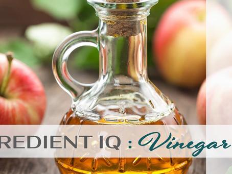 INGREDIENT IQ : Vinegar
