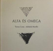 "Teresa Costa - Adelaida Murillo ""Alfa és Omega"""