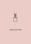 plant parent greeting card by Ashley Rice