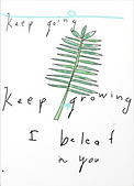 keep going keep going I beleaf in you leaf drawing on greeting card by Ashley Rice