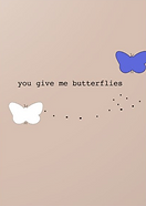 you give me butterflies greeting card by Ashley Rice