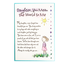 Duaghter you mean the world to me greeting card by Ashley Rice