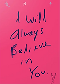 I will always believe in you greeting card by Ashley Rice