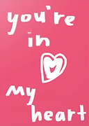 you're in my heart greeting card by Ashley Rice