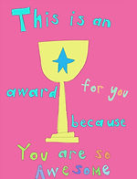 this is an award for you because you are seo awesome colurful and cute greeting card with a drawing of a trophy and bubble letters by Ashley Rice