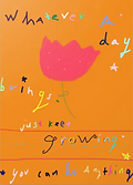 whatever a day brings just keep growing you ca do anything greeting card by Ashley Rice