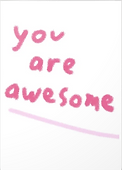 you're awesome greeting card by Ashley Rice