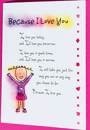 a poem called because I love you wth a cute drawing of a girl on a greeting card by Ashley Rice