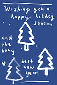 wishing you a happy holiday season and teh very best new year cute blue and white holiday greeting card with christmas trees and hearts by Ashley Rice