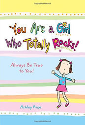 You Are a Girl Who Totally Rocks book of inspiring poems for girls written and illustrated by Ashley Rice
