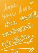 i hioe you have the most awesome birthday written in white bubble letters on an orange card with white hearts cute birthday greeting card by Ashley Rice