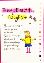 to my beautiful daughter greeting card by Ashley Rice