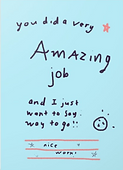 you did a very amazing job and I just want to say way to go cute congraulations greeting card by Ashley Rice