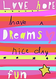 love and hope and dreams and fun have a nice day bright and colorful greeting card by Ashley Rice