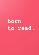 born to read birthday card by Ashley Rice