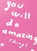 you will do amazing things greeting card by Ashley Rice