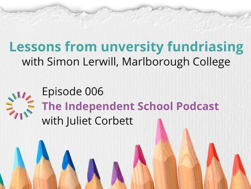 006: Lessons from university fundraising with Simon Lerwill, Foundation Director,Marlborough College