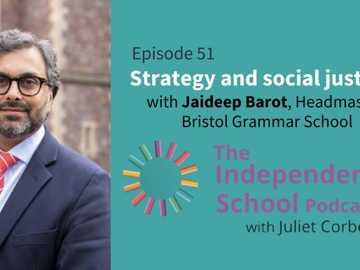 051: Strategy and social justice with Jaideep Barot, Headmaster, Bristol Grammar School