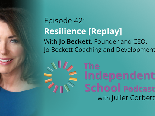 042 [Replay]: Resilience for school leaders and fundraisers with Jo Beckett