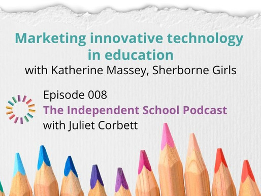 008: Marketing innovative technology in education with Katherine Massey, Sherborne Girls