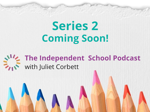 Series 2 of The Independent School podcast is coming soon!