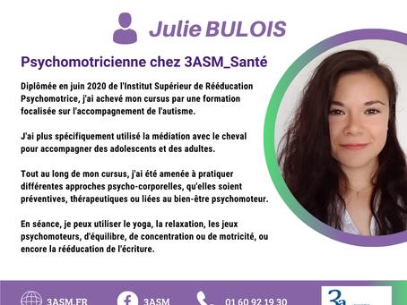 3asm est fière de vous présenter Julie BULOIS, l'une de nos psychomotriciennes.