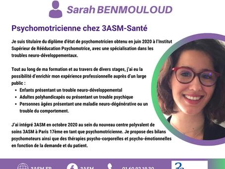 3asm est fière de vous présenter Sarah BENMOULOUD, notre psychomotricienne.
