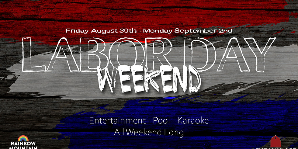 LABOR DAY WEEKEND!