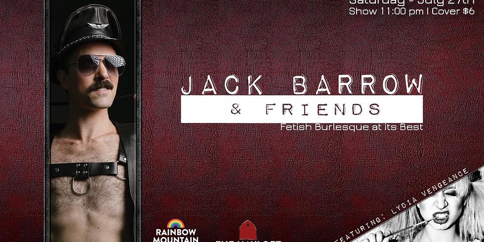 JACK BARROW & FRIENDS FETISH BURLESQUE