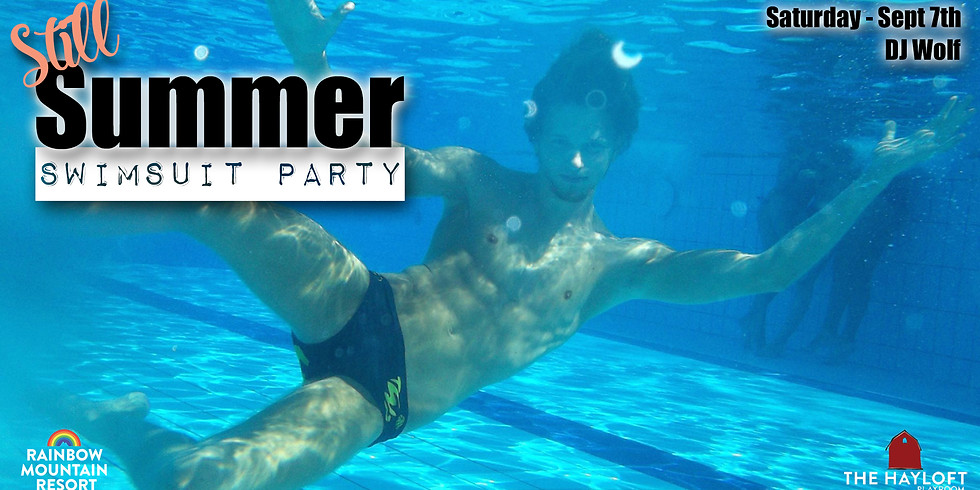 STILL SUMMER SWIMSUIT PARTY!
